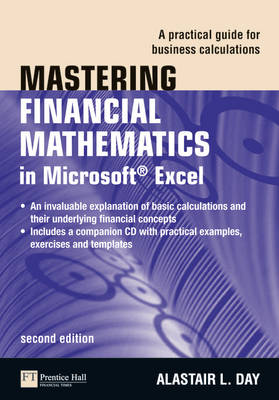 Mastering Financial Mathematics in Microsoft Excel: A Practical Guide for Business Calculations - The Mastering Series (Mixed media product)