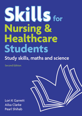 Skills for Nursing & Healthcare Students: Study Skills, Maths and Science (Mixed media product)
