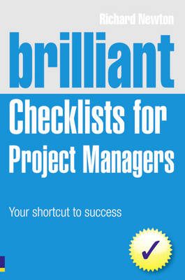 Brilliant Checklists for Project Managers: Your Shortcut to Success - Brilliant Business (Paperback)