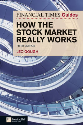 Financial Times Guide to How the Stock Market Really Works - The FT Guides (Paperback)
