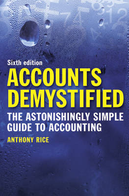 Accounts Demystified: The Astonishingly Simple Guide to Accounting (Paperback)