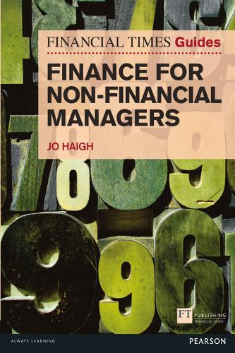 FT Guide to Finance for Non Financial Managers: The Numbers Game and How to Win It - The FT Guides (Paperback)