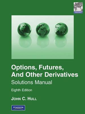 Solutions Manual for Options, Futures & Other Derivatives (Paperback)