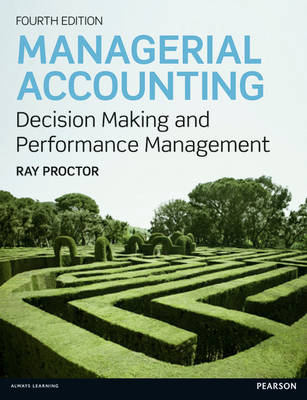 Managerial Accounting: Decision Making and Performance Improvement (Paperback)