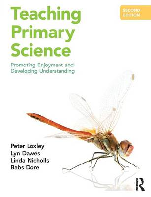 Teaching Primary Science: Promoting Enjoyment and Developing Understanding (Paperback)