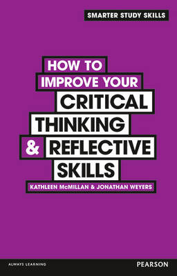 How to Improve Your Critical Thinking & Reflective Skills (Paperback)