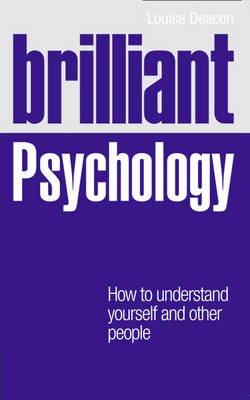 Brilliant Psychology: How to Understand Yourself and Other People - Brilliant Lifeskills (Paperback)