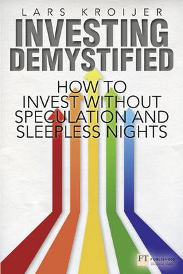 Investing Demystified: How to Invest Without Speculation and Sleepless Nights - Financial Times Series (Paperback)