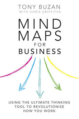 Mind Maps for Business: Using the Ultimate Thinking Tool to Revolutionise How You Work (Paperback)