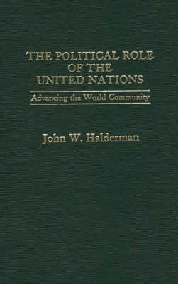 Political Role of the United Nations Advancing the (Hardback)