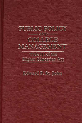 Public Policy & College Management Title III of (Hardback)