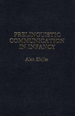 Prelinguistic Communication in Infancy (Hardback)