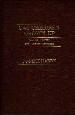 Gay Children Grown Up: Gender Culture and Gender Deviance (Hardback)