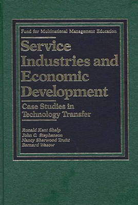 Service Industries and Economic Development: Case Studies in Technology Transfer (Hardback)