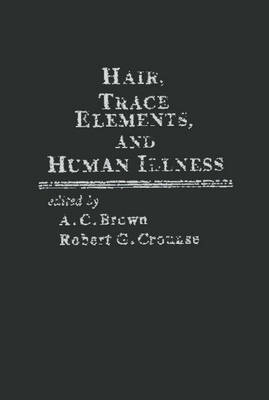 Hair, Trace Elements, and Human Illness (Hardback)