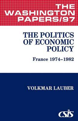 The Politics of Economic Policy: France 1974-1982 (Paperback)