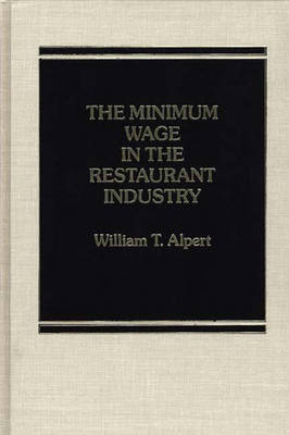 The Minimum Wage in the Restaurant Industry (Hardback)
