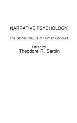 Narrative Psychology: The Storied Nature of Human Conduct (Hardback)
