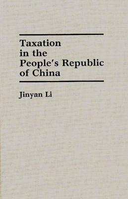 Taxation in the People's Republic of China (Hardback)