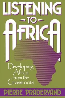 Listening to Africa: Developing Africa from the Grassroots (Paperback)