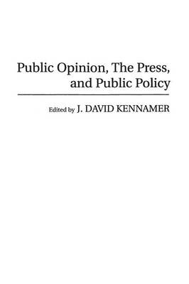 Public Opinion, the Press, and Public Policy (Paperback)