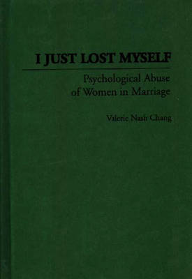 I Just Lost Myself: Psychological Abuse of Women in Marriage (Hardback)