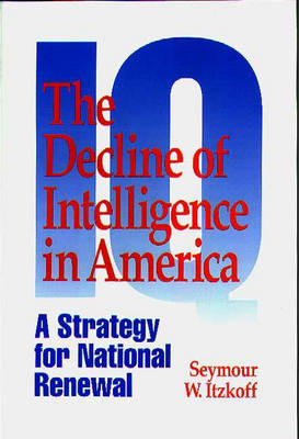 The Decline of Intelligence in America: A Strategy for National Renewal (Paperback)