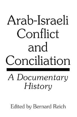 Arab-Israeli Conflict and Conciliation: A Documentary History (Paperback)