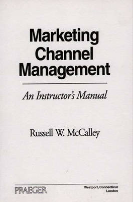 Marketing Channel Management: An Instructor's Manual (Paperback)