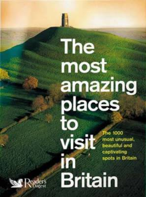 The Most Amazing Places to Visit in Britain (Paperback)