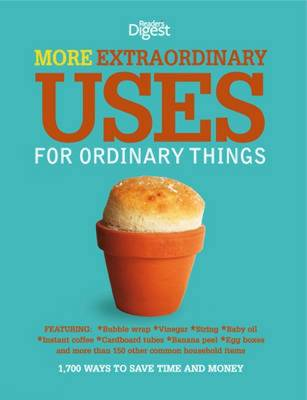 More Extraordinary Uses for Ordinary Things: 1700 Ways to Save Time and Money (Paperback)