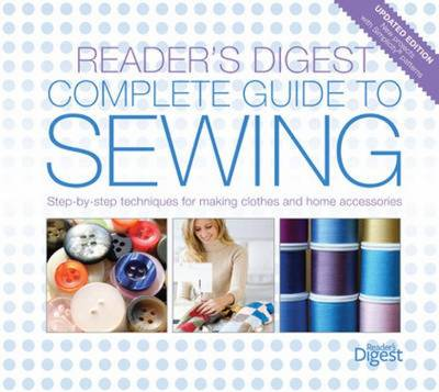 "The ""Reader's Digest"" Complete Guide to Sewing (Hardback)"