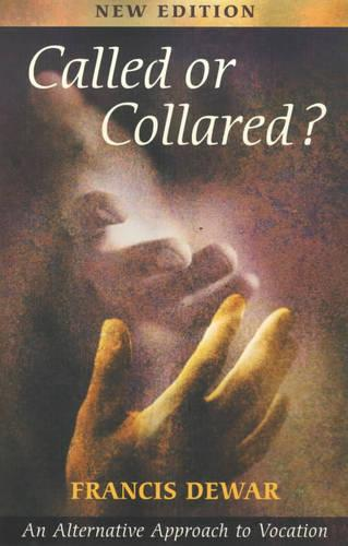 Called or Collared?: An Alternative Approach to Vocation (Paperback)