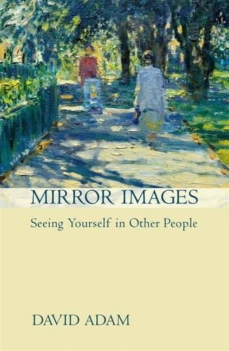 Mirror Images: Seeing Yourself in Other People (Paperback)