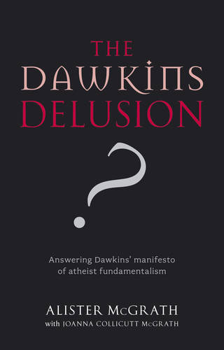 The Dawkins Delusion? (Paperback)