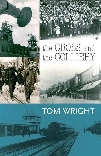 The Cross and the Colliery (Paperback)