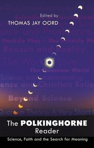 The Polkinghorne Reader: Science, Faith and the Search for Meaning (Paperback)