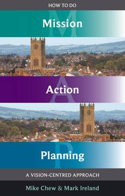 How to Do Mission Action Planning: A Vision-centred Approach (Paperback)