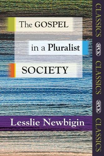 The Gospel in a Pluralist Society - SPCK Classic (Paperback)