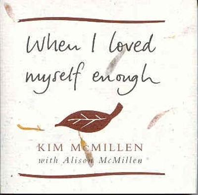 When I Loved Myself Enough (Hardback)