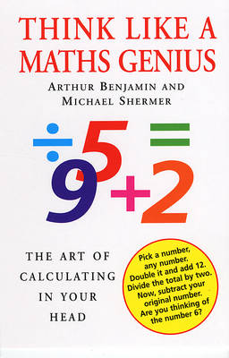 Think Like a Maths Genius: The Art of Calculating in Your Head (Paperback)