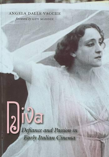 Diva: Defiance and Passion in Early Italian Cinema (Mixed media product)