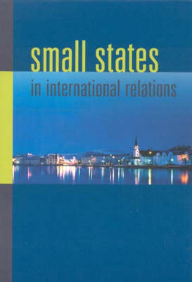 Small States in International Relations - New Directions in Scandinavian Studies (Paperback)