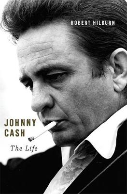 Johnny Cash: The Life (Hardback)