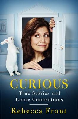 Curious: True Stories and Loose Connections (Hardback)