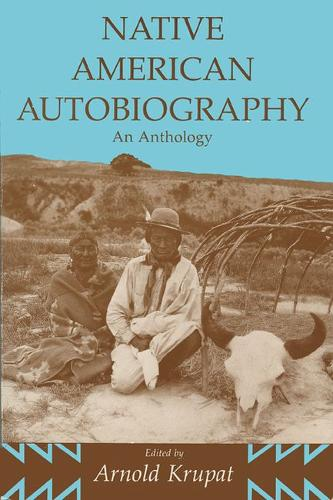 Native American Autobiography: An Anthology - Wisconsin Studies in American Autobiography (Paperback)