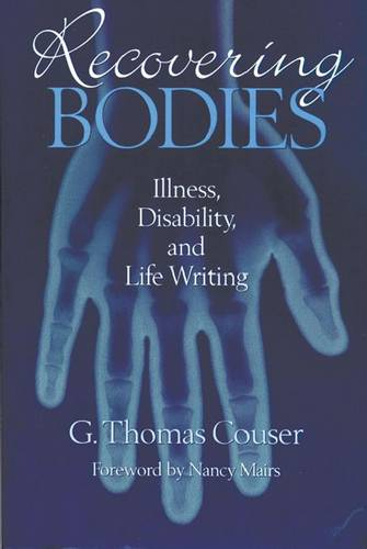 Recovering Bodies: Illness, Disability and Life-writing - Wisconsin Studies in American Autobiography (Hardback)
