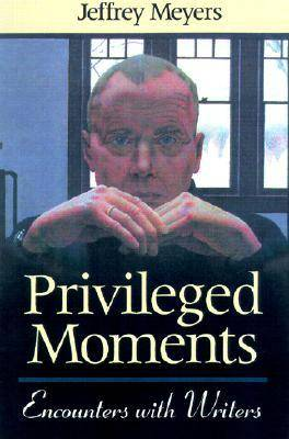 Privileged Moments: Encounters with Writers (Hardback)