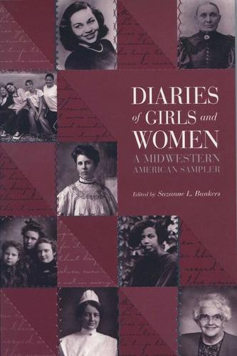 Diaries of Girls and Women: A Midwestern American Sampler - Wisconsin Studies in Autobiography (Paperback)