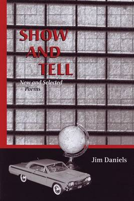 Show and Tell: New and Selected Poems - University of Wisconsin Press Poetry S. (Hardback)